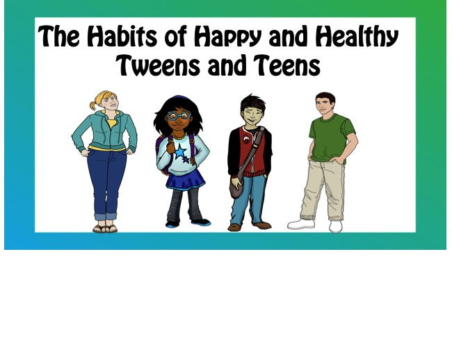 The Habits of Healthy and Happy Tweens and Teens