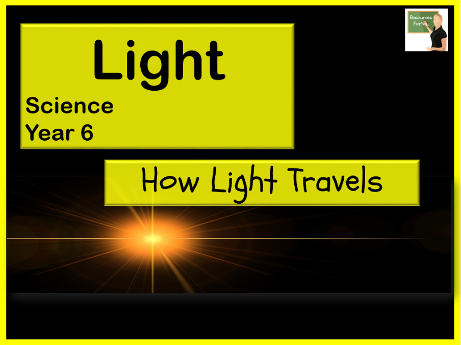 Science- Light- How light travels lesson Year 6