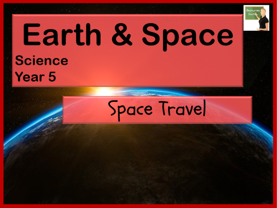 Science- Earth & Space- Space Travel  Year 5