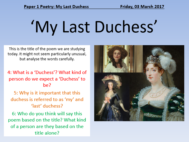 the worth of my last duchess Throughout my last duchess, the duke tries to depict himself as the poor, abused husband whose wife didn't love him and was possibly cheating on him.