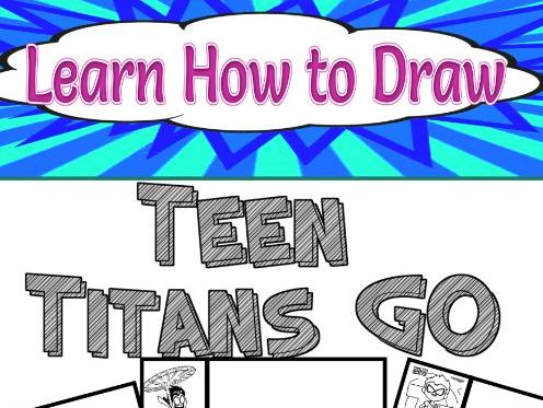 Learn How to Draw Teen Titans Go