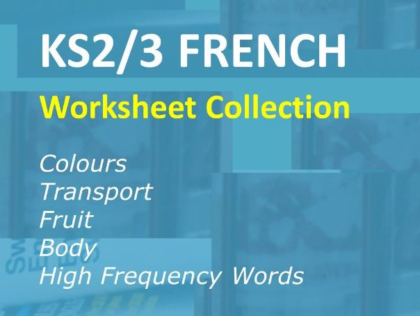 60 More French Worksheets for Beginners: Colours, Fruit, Transport, Body, High Frequency Words