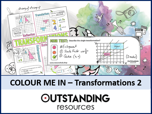 Colour Me In Sheets or Doodle Notes - Transformations (complex)