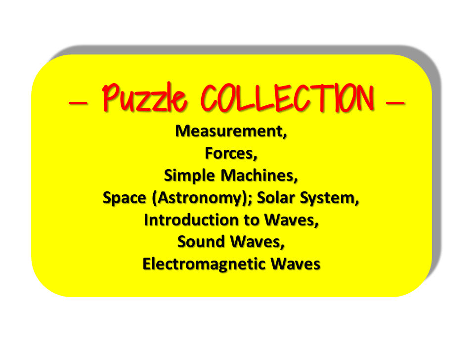 Puzzle COLLECTION - Measurement, Forces, Simple Machines, Space (Astronomy); Solar System, Introduction to Waves, Sound Waves, Electromagnetic Waves