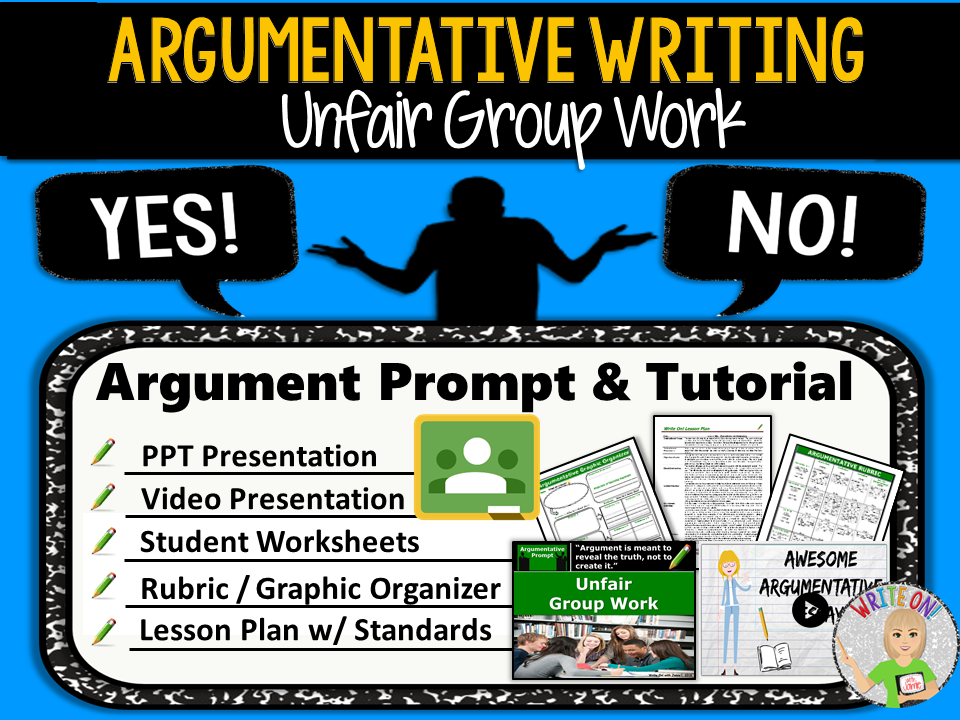 Argumentative Writing Lesson / Prompt – Digital Resource – Unfair Group Work – Middle School