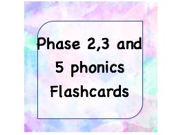 Phase 2,3 and 5 Phonics Flashcards
