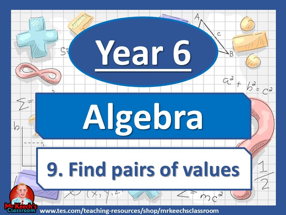 Year 6 - Algebra - Find pairs of values- White Rose Maths