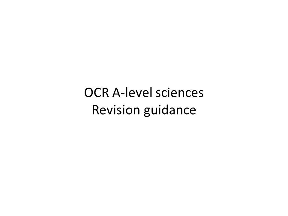 OCR science A-levels revision guidance
