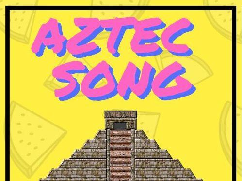 Aztec Song   History songs   La La La Learn
