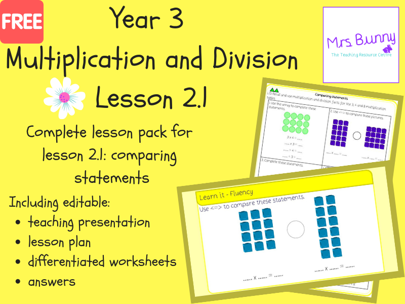 1. Multiplication and Division (2): comparing statements lesson pack (Y3)