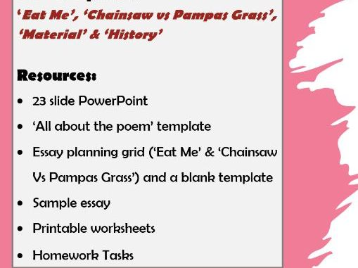Poems of the Decade resources. 'Eat Me', 'Chainsaw vs Pampas Grass', 'Material' & 'History'