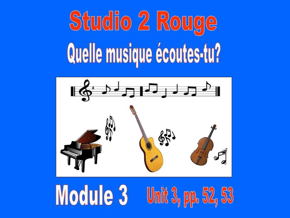 Mon Identité; Talking about Music; Quelle musique écoutes-tu? pp.52, 53; Studio book 2; Module 3