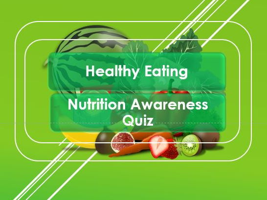 PSHE: Healthy Eating: Nutrition Awareness: Quiz