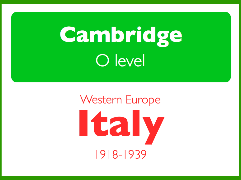 Cambridge O level: History - Italy 1918-39