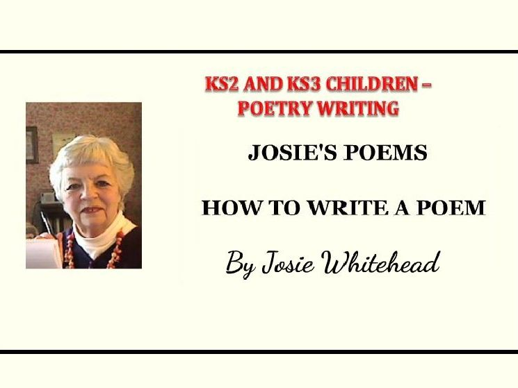 How to Write a Poem by Josie Whitehead - KS2 and KS3