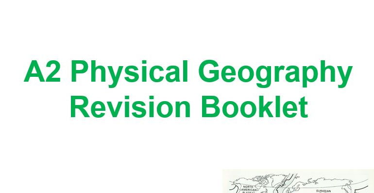 A Level; Physical Geography (tectonics, ecosystems) AQA legacy specification revision booklet.