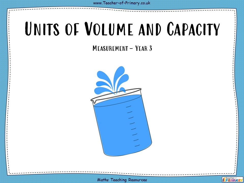 Units of Volume and Capacity - Year 3