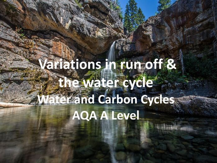 Variations in run off and the water cycle - AQA A Level Geography