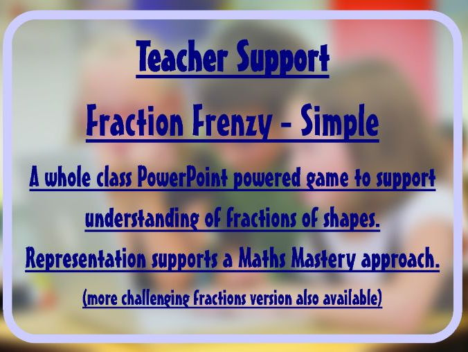 Fraction Frenzy (simple version) A whole class game to support understanding of fractions of shapes