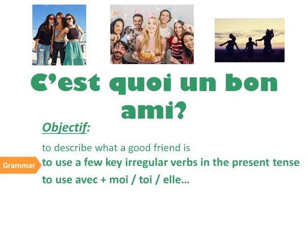 UN BON AMI (personality, qualities, good and bad friends, working out meaning of unknown words)