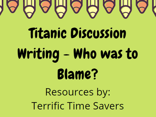 Titanic Debate/Discussion Writing - Who was to blame?