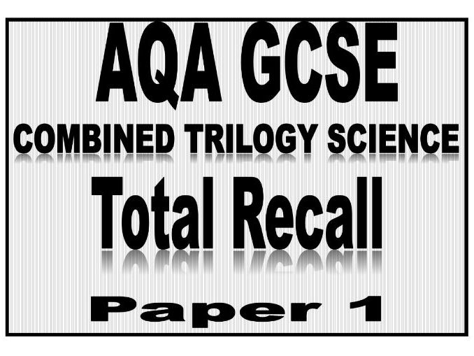 AQA Combined Science TOTAL RECALL - KNOWLEDGE BASICS - Paper 1