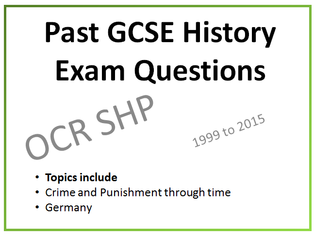 Save 50% OCR GCSE History PAST exam questions 1999 to 2015 Crime and Punishment & Germany