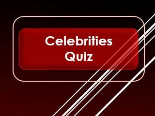Tutor Time: Celebrities: Quiz