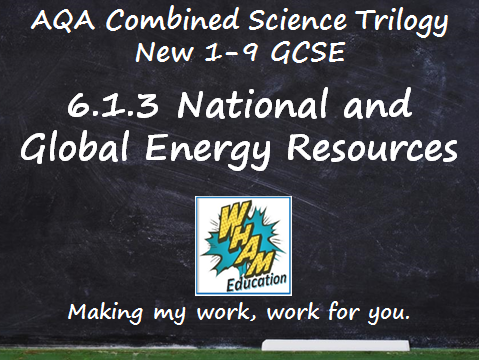 AQA Combined Science Trilogy: 6.1.3 National and Global Energy Resources