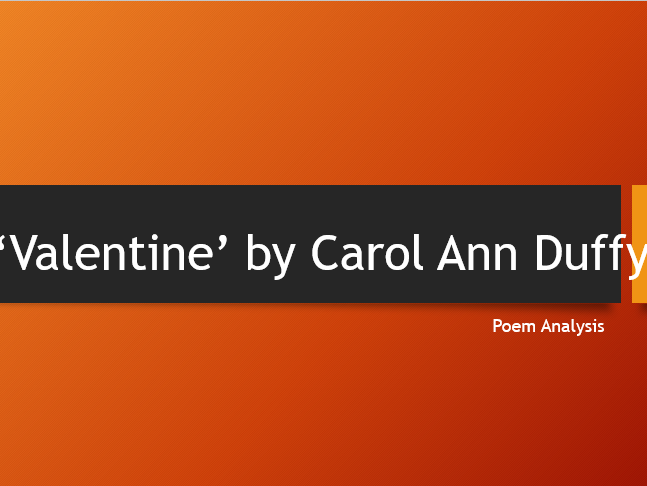 valentine by carol anne duffy english literature essay Valentine carol ann duffy essay - experienced writers engaged in the company will do your task within the deadline leave behind those sleepless nights working on your coursework with our custom writing help expert writers, quality services, timely delivery and other advantages can be found in our academy writing help.