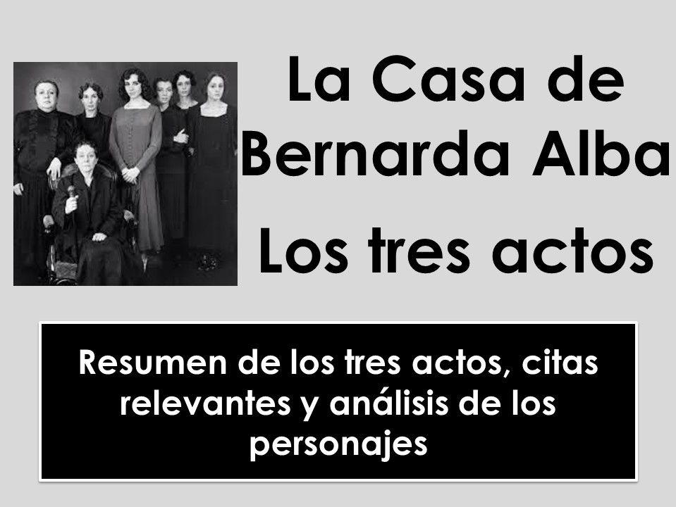 A-level Spanish La Casa de Bernarda Alba - Análisis de los tres actos y los personajes