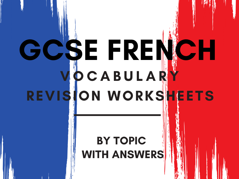 French GCSE Vocabulary Revision Worksheets Bundle By Topic