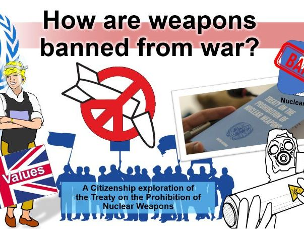 How are weapons banned from war? A global citizenship project inspired by the nuclear weapon ban
