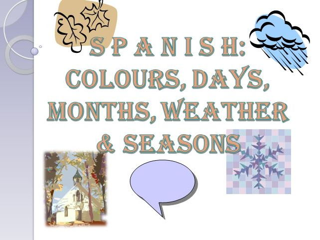 Spanish Vocabulary: Colours, Days, Months, Weather & Seasons