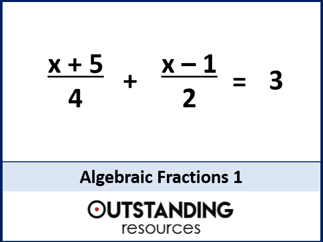 Algebraic Fractions 1 - Simplifying by Combining Fractions (includes solving)