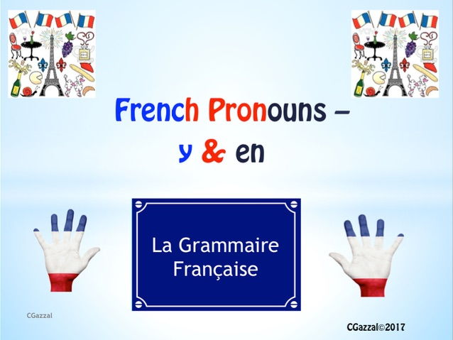 A Complete Guide to the French Pronouns Y & En.