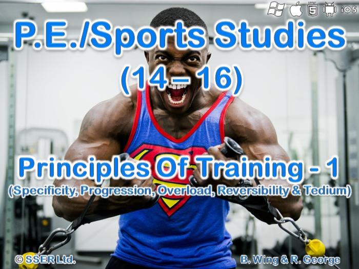 PE32ST - The Principles Of Training - 1 (Specificity, Progression, Overload, Reversibility & Tedium)