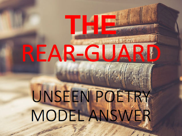 Model Answer: Unseen Poetry - The Rear-Guard