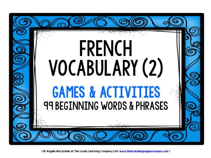 FRENCH VOCABULARY (2) - PRACTICE & REVISION - 99 WORDS & PHRASES