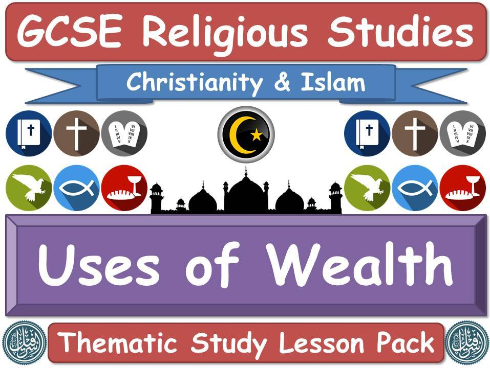 Uses of Wealth - Islam & Christianity (GCSE Lesson Pack) (Muslim / Islamic & Christian Views) [Religious Studies]
