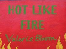 Hot Like Fire - Valerie Bloom