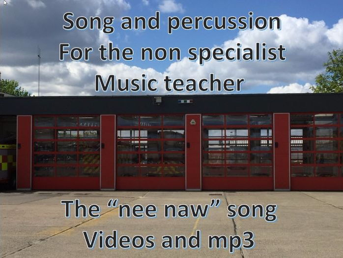 "Song "" Nee Naw""  Emergency services with percussion for non specialist"