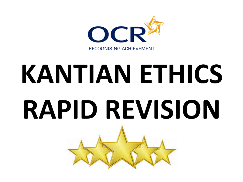 Kantian Ethics (Ethical Theory) Revision Sheet