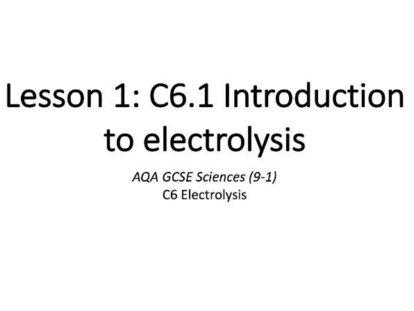 C6.1 Introduction to electrolysis
