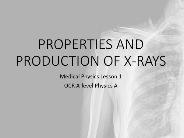 Production of X-rays (A-level Medical Physics)