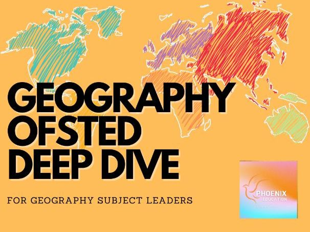Ofsted Geography Deep Dive