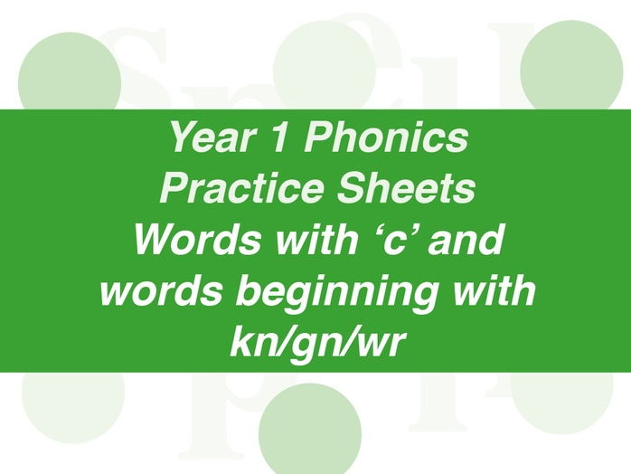 Phonics Practice Sheets: Year 1 words with c and words beginning with kn/gn/wr