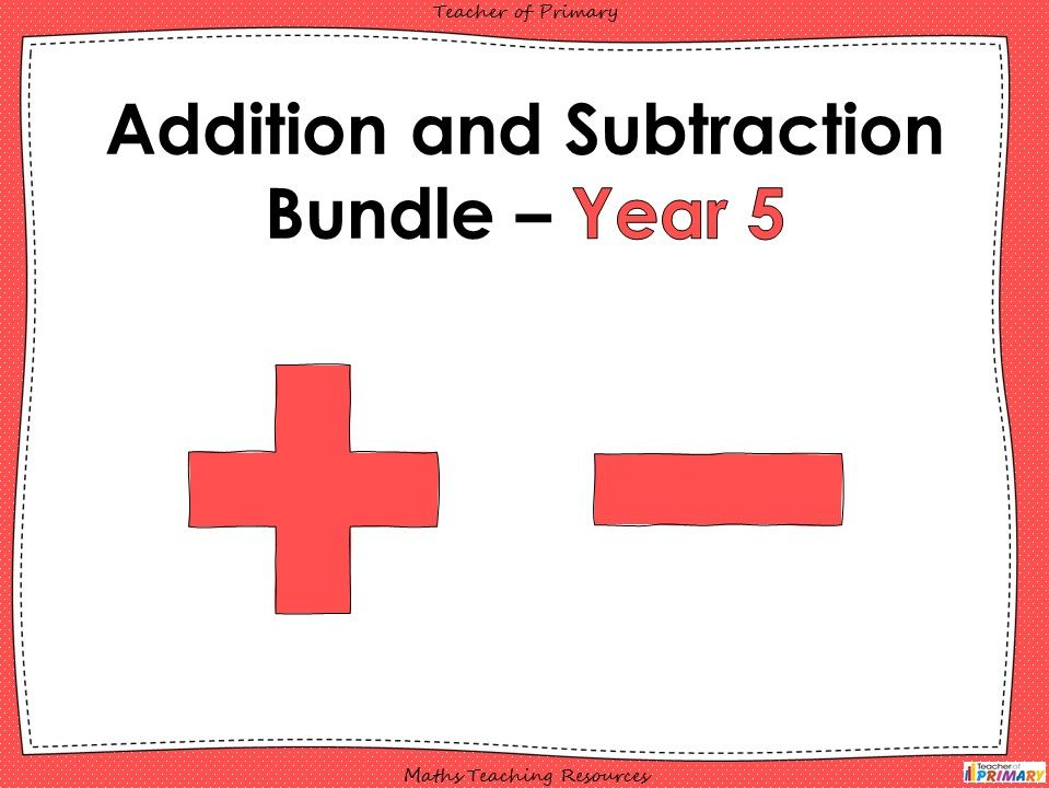 Year 5 Addition and Subtraction Bundle