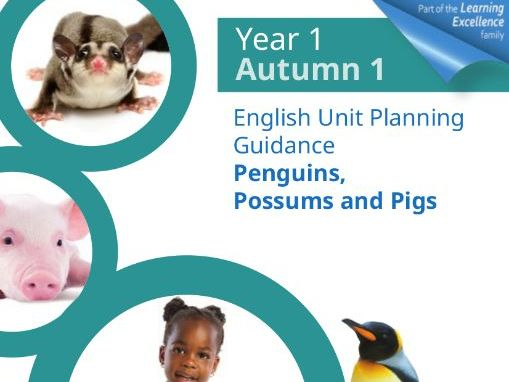Year 1 Autumn 1 English Planning Unit : Penguins, Possums and Pigs