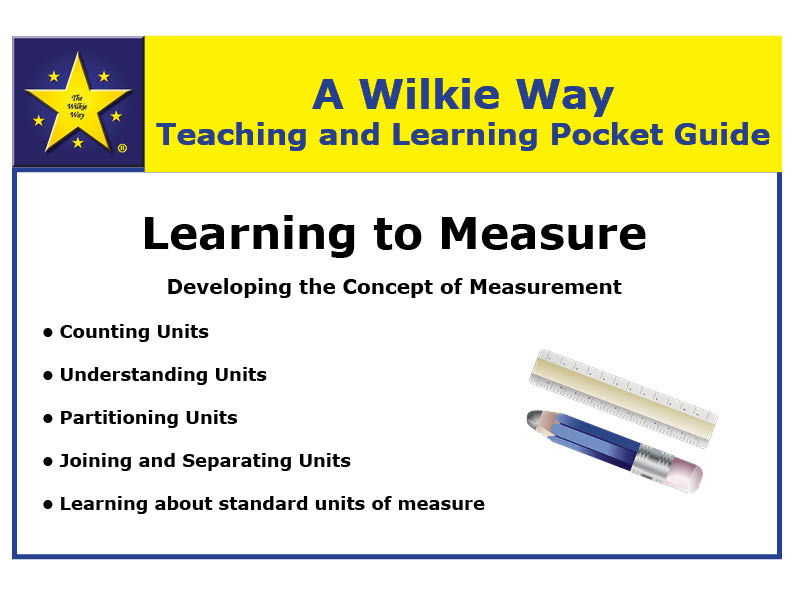 Wilkie Way Teaching & Learning Pocket Guide: Learning to Measure